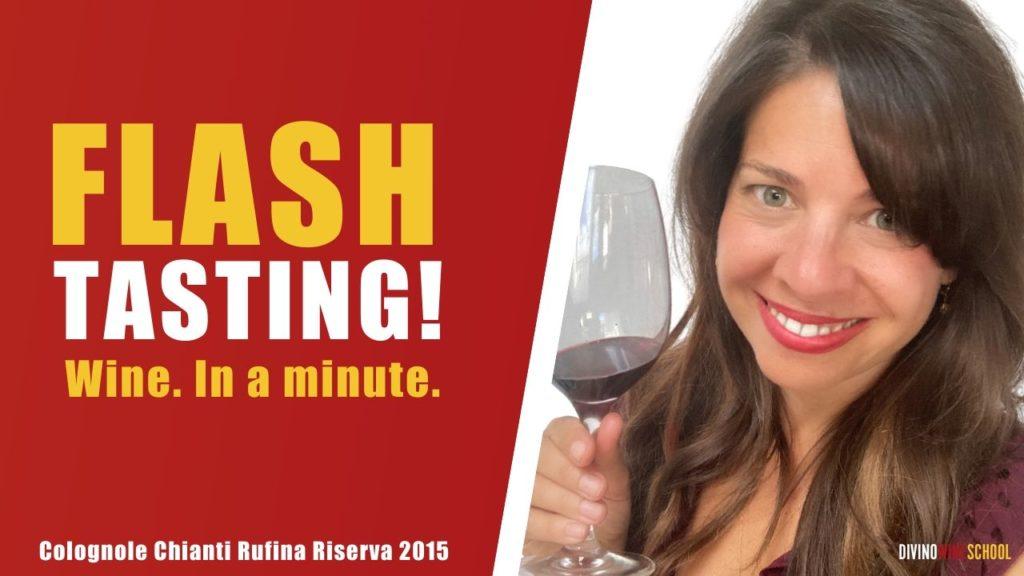 flash tasting colognole chianti rufina riserva